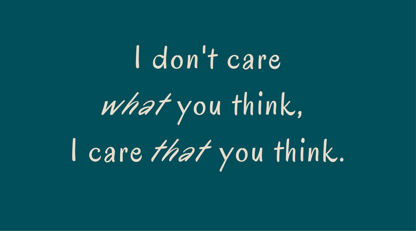 I care that you think.