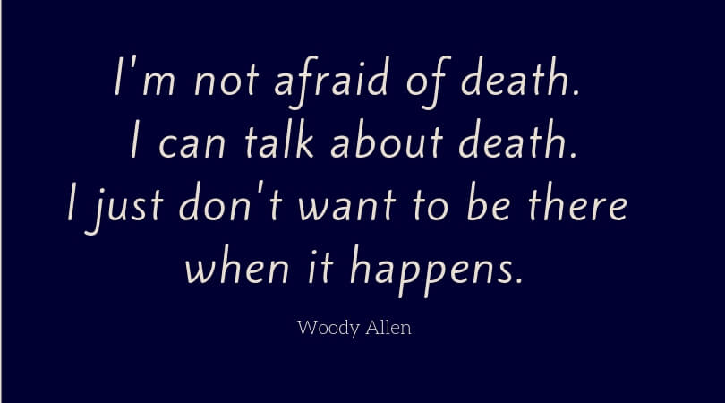 Woody Allen's view of death